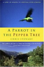 A Parrot in the Pepper Tree: A Sort of Sequel to Driving Over Lemons-Chris Stew