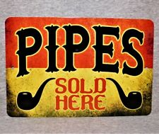 Metal Sign Pipes smoking pipe smoke shop tobacco collector culture smoker bowl