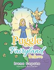 Puggle Fairyland: Believe. Caputo, Irene New 9781504923583 Fast Free Shipping.#