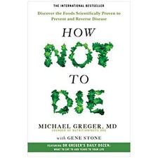How Not To Die By Dr Michael Greger Discover the foods scientifically and pb NEW