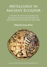 Metallurgy in Ancient Ecuador: A Study of the Collection of Archaeological Metal