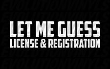 Let Me Guess License And Registration Sticker Funny JDM Window Decal Racing Fast