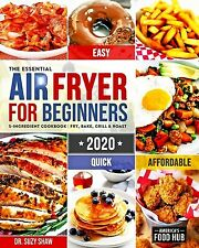 The Essential Air Fryer Cookbook For Beginners #2020: 5-Ingredient Affordab...