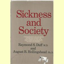 Sickness and Society, hb Duff, MD & Hollingshead phD-BUY ANY 4 FOR FREE SHIPPING
