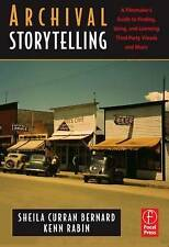 Archival Storytelling: A Filmmaker's Guide to Finding, Using, and Licensing Thir