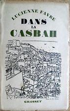 Dans la Casbah par Lucienne Favre éd.Grasset 1937 Algérie Exotisme, Littérature