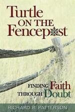 Turtle on the Fencepost: Finding Faith Through Doubt