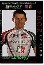 CYCLISME carte cycliste ROMAN LUHOVYY équipe R.A.G.T semences 2004