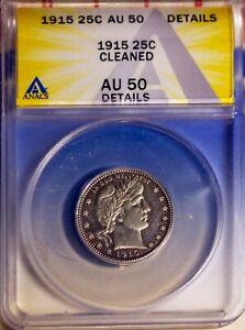 1915 25C Silver Barber Quarter AU 50 Details ANACS # 7149639 + Bonus