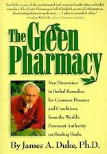 The Green Pharmacy : New Discoveries in Herbal Remedies for Common Diseases and