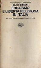 GIULIO DISEGNI EBRAISMO E LIBERTÀ RELIGIOSA IN ITALIA DAL DIRITTO.. EINAUDI 1983