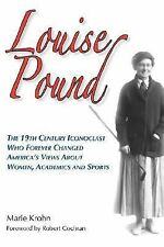 Louise Pound: The 19th Century Iconoclast Who Forever Changed America's Views ab
