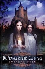 Dr. Frankenstein's Daughters - LikeNew - Weyn, Suzanne - Hardcover