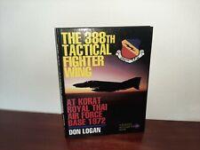 The 388th Tactical Fighter Wing Korat Royal Thai Air Force Base 1972 Don Logan