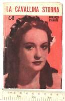 """Romanzo d'amore n°152 """"La Cavallina Storna"""" Aurora 1942"""
