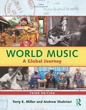 World Music : A Global Journey by Terry E. Miller and Andrew Shahriari NEW