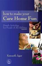How to Make Your Care Home Fun: Simple Activities for People of All Abilities, G