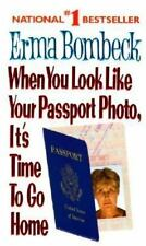 When You Look Like Your Passport Photo, It's Time to Go Home - Acceptable -