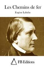Les Chemins de Fer by Eugüne Labiche (2015, Paperback)