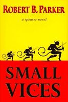 Small Vices (Spenser Mystery) by Robert B. Parker