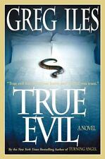 True Evil: A Novel by Greg Iles