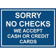 "Sorry NO CHECKS we accept cash or cards only 12"" x 8"" Aluminum Sign made USA"