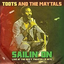 TOOTS AND THE MAYTALS - SAILIN' ON: LIVE AT THE ROXY THEATER LA 1975 NEW VINYL R