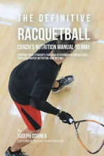 The Definitive Racquetball Coach's Nutrition Manual To RMR: Prepare Your