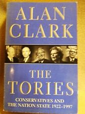 'The Tories'  Allan Clark. Phoenix 1st Paperback edition 1996 with illustrations