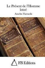 Le Présent de l'Homme Lettré by Anselm Turmeda (2015, Paperback)