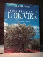 Verdié. LA CIVILISATION DE L'OLIVIER  ( Histoire. Mythologie. Oléiculture )