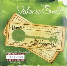 Blame It on the Bluegrass [EP] * by Valerie Smith (CD, Sep-2011) New in Sleeve