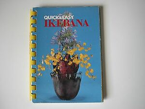 Quick & Easy Ikebana Floral Arrangement Book  29 Different Arrangements Exc Cond