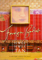 (Good)-Foreign Bodies (Hardcover)-Tan, Hwee Hwee-0718142551