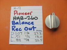 PIONEER AAB-260 BALANCE RECORD OUT KNOB A-9 A-8 A-7 INTEGRATED AMPLIFIER