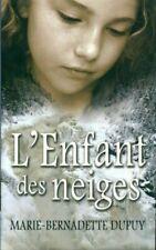 L'enfant des neiges.Marie-Bernadette DUPUY.France Loisirs HT1