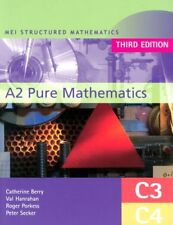 MEI A2 Pure Mathematics (C3 and C4) Third Edition: C3 - C4 (MEI Structured Mat,