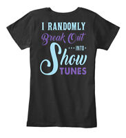 Break Out Into Show Tunes - I Randomly Out... Women's Premium Tee T-Shirt