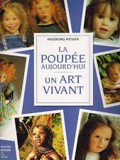 La poupée aujourd'hui : un art vivant, livre de Riesser