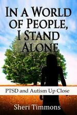 In a World of People, I Stand Alone: PTSD and Autism Up Close