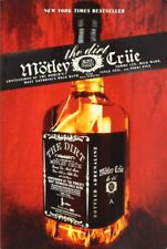 Motley Crue: The Dirt - Confessions of the World's Most Notorious Rock Band By