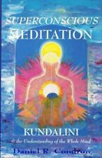 Superconscious Meditation: Kundalini and the Understanding of the Whole Mind