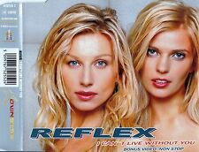 REFLEX : I CAN'T LIVE WITHOUT YOU / 4 TRACK-CD + VIDEO - NEU