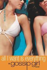 All I Want Is Everything (Gossip Girl, 3) by von Ziegesar, Cecily
