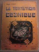 Roger Sorez: La Tentation Cosmique/ Editions Métal, Série 2000, 1954