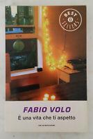 E' UNA VITA CHE TI ASPETTO - di Fabio Volo; Oscar Mondadori Best Sellers, 2011
