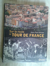 OLLIVIER Jean-Paul. Sur la route du Tour de France. Reader's Digest. 2012.