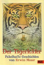 ERWIN MOSER Der Tigerkäfer - Fabelhafte Geschichten HC