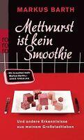 Mettwurst ist kein Smoothie: Und andere Erkenntnisse aus... | Buch | Zustand gut