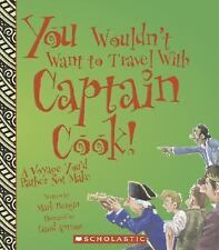 You Wouldn't Want to Travel with Captain Cook!: A Voyage You'd Rather -ExLibrary